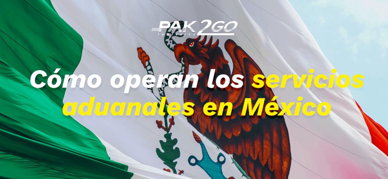 pak2go-aduana-mexico